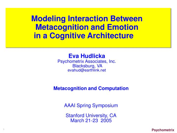 modeling interaction between metacognition and emotion in a cognitive architecture n.