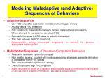 modeling maladaptive and adaptive sequences of behaviors
