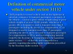definition of commercial motor vehicle under section 31132