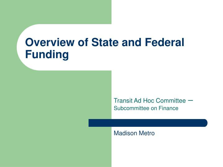 overview of state and federal funding n.