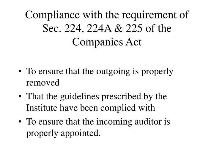 Compliance with the requirement of Sec. 224, 224A & 225 of the Companies Act