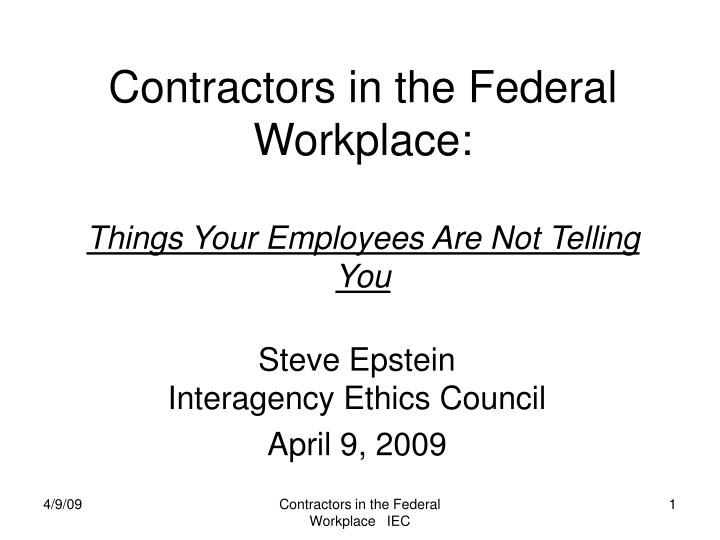 contractors in the federal workplace things your employees are not telling you n.