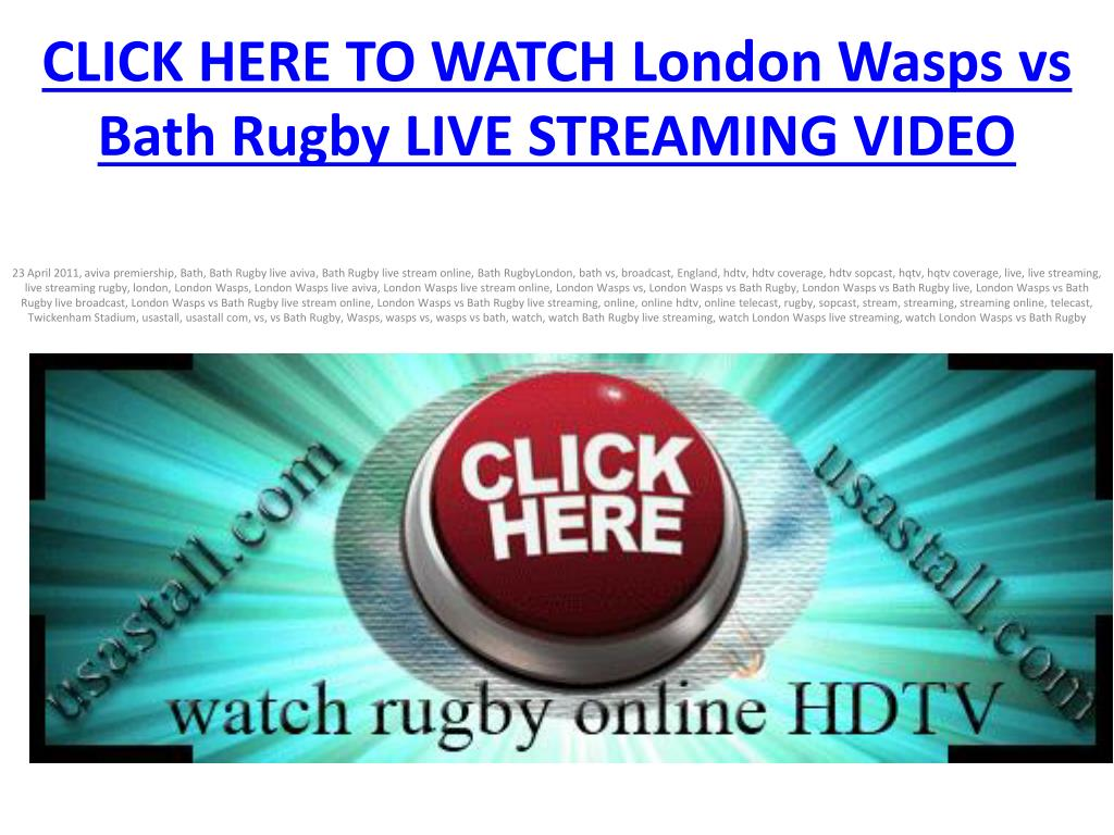 click here to watch london wasps vs bath rugby live streaming video l.