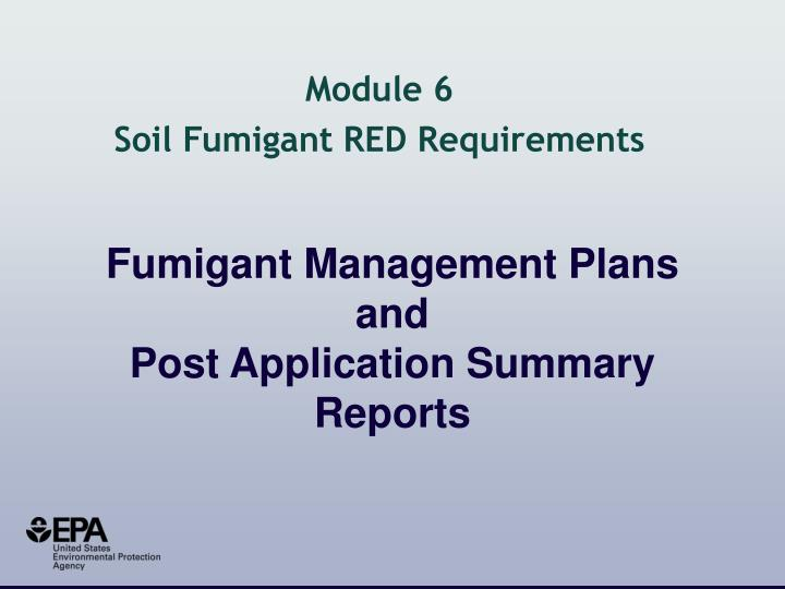 fumigant management plans and post application summary reports n.
