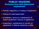 public housing exclusions from hud determined requirements