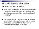 broader issues about the american work force