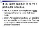 if en is not qualified to serve a particular individual