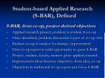 student based applied research s bar defined1