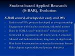 student based applied research s bar evolution