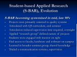 student based applied research s bar evolution1