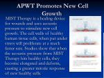 apwt promotes new cell growth