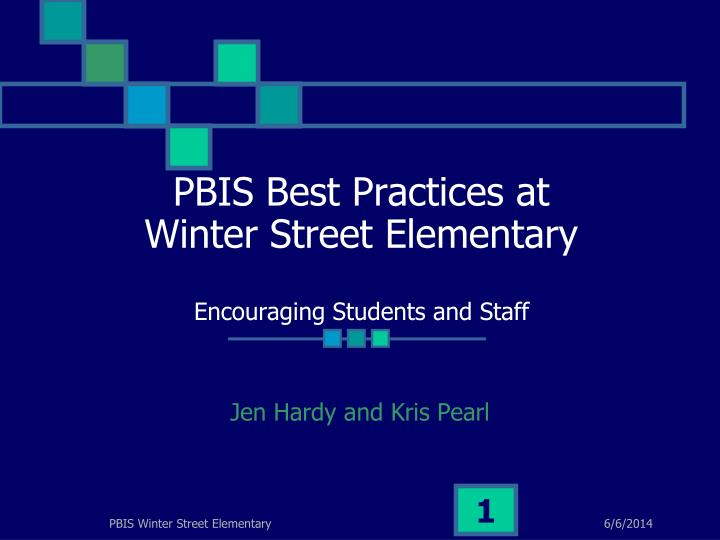 pbis best practices at winter street elementary encouraging students and staff n.