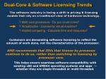 dual core software licensing trends