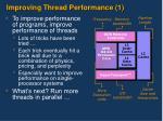 improving thread performance 1