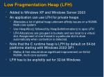 low fragmentation heap lfh