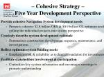 cohesive strategy five year development perspective