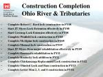 construction completion ohio river tributaries