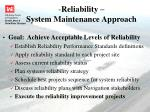 reliability system maintenance approach