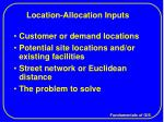 location allocation inputs
