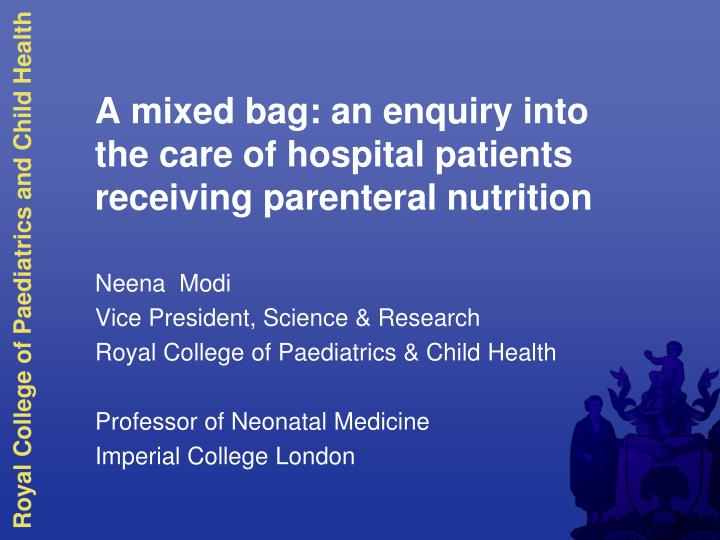 a mixed bag an enquiry into the care of hospital patients receiving parenteral nutrition n.