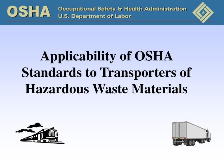 applicability of osha standards to transporters of hazardous waste materials n.