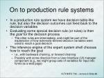 on to production rule systems
