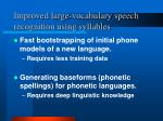 improved large vocabulary speech recognition using syllables