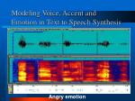 modeling voice accent and emotion in text to speech synthesis2