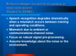 robust techniques for speech recognition in noisy environments funded by epsrc
