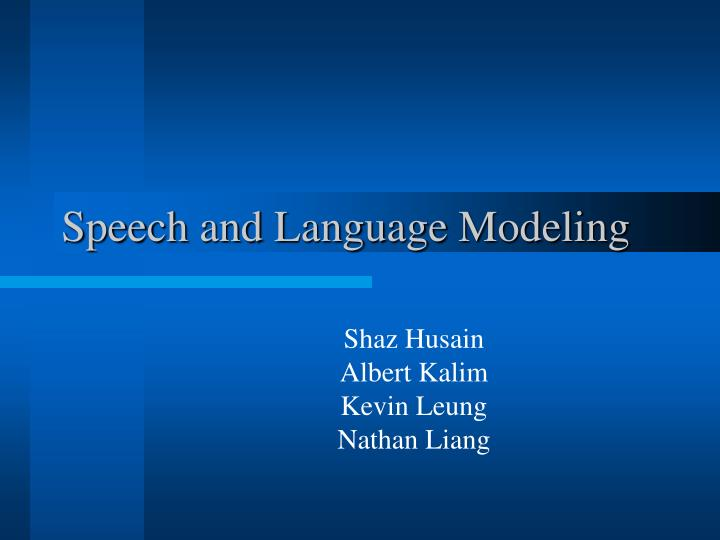 speech and language modeling n.