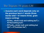 the trigram n grams lm