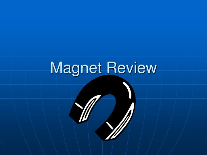 magnet review n.