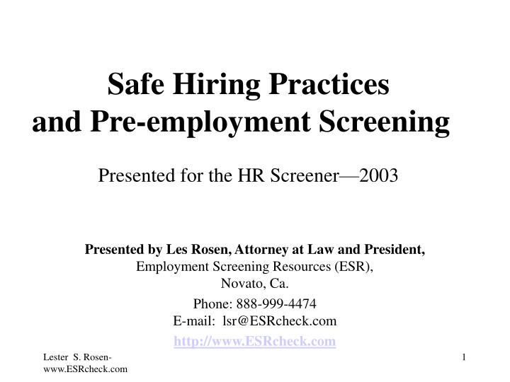 safe hiring practices and pre employment screening presented for the hr screener 2003 n.