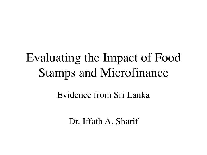 evaluating the impact of food stamps and microfinance n.