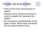 the wild wild world of verbs
