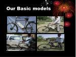 our basic models