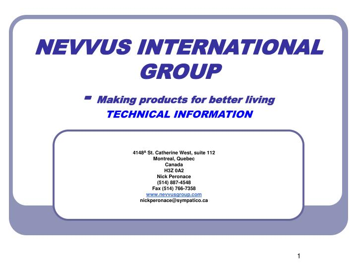 nevvus international group making products for better living technical information n.