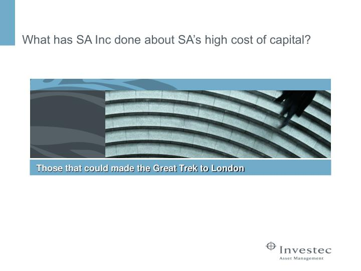 What has SA Inc done about SA's high cost of capital?