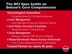 the dci spec builds on deluxe s core competencies