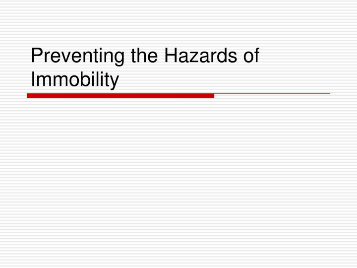 preventing the hazards of immobility n.
