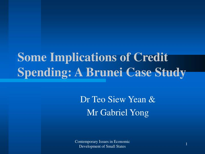 some implications of credit spending a brunei case study n.