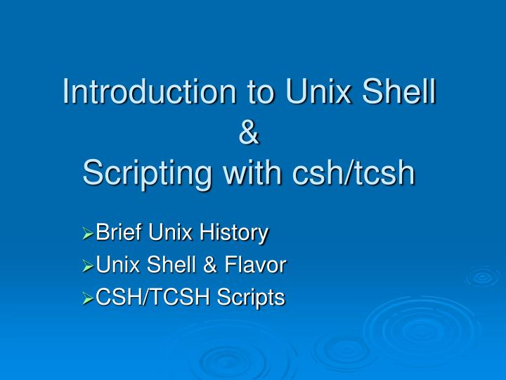 introduction to unix shell scripting with csh tcsh n.