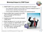 minimized impact to csep exam