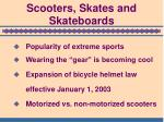 scooters skates and skateboards