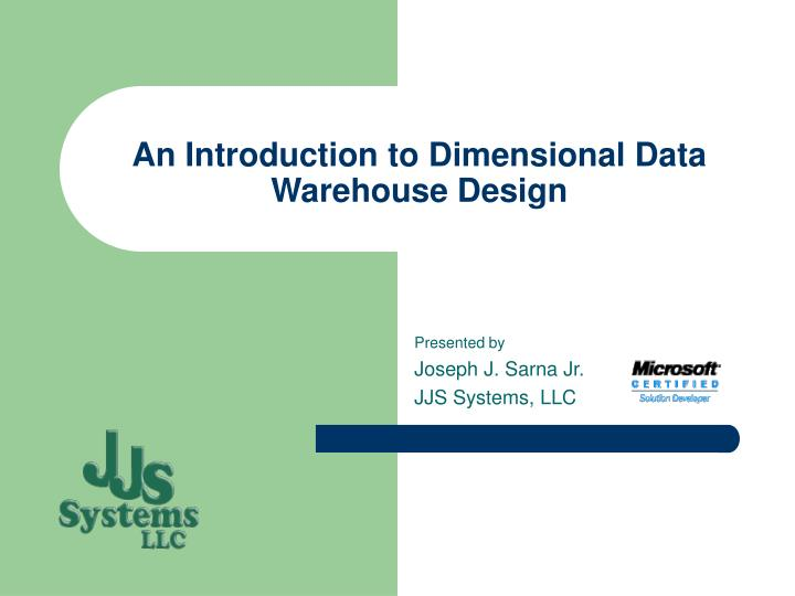 an introduction to dimensional data warehouse design n.