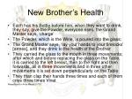 new brother s health