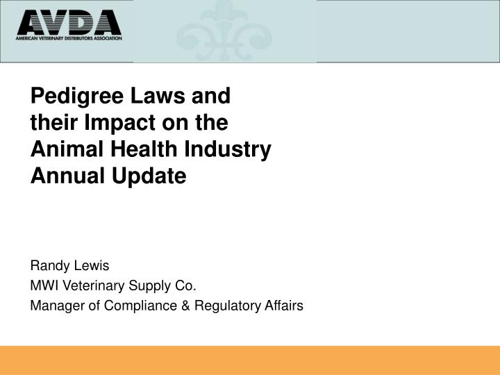pedigree laws and their impact on the animal health industry annual update n.
