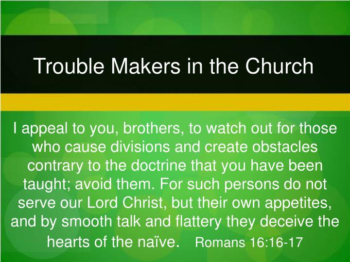trouble makers in the church n.