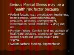serious mental illness may be a health risk factor because