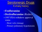 serotonergic drugs a shaky history